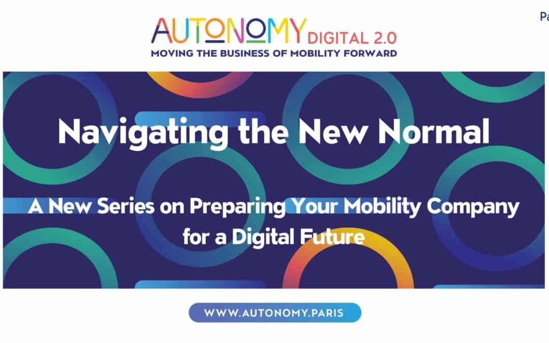 Navigating the New Normal: Preparing your Mobility Company for a Digital Future