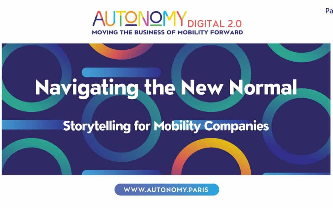 Navigating the New Normal: Storytelling for Mobility Companies